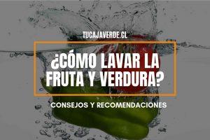 ¿cómo se deben lavar las frutas y verduras?